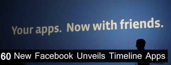 60 New Facebook Unveils Timeline Apps
