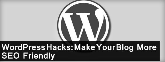 WordPress Hacks: Make Your Blog More SEO Friendly 1