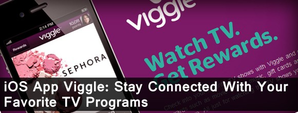 iOS App Viggle: Stay Connected With Your Favorite TV Programs 1