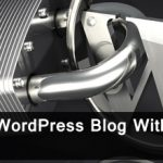 Protected The WordPress Blog Without Touching Any Code 55
