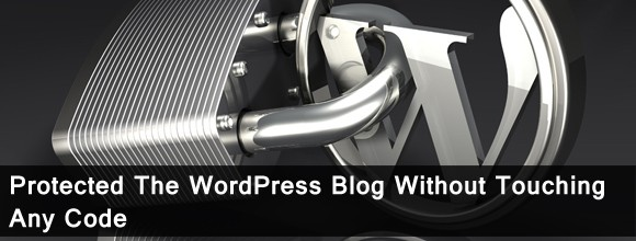 Protected The WordPress Blog Without Touching Any Code 1
