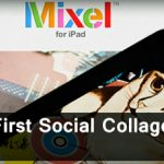 The world's first social collage app for Ipad: Mixel 66