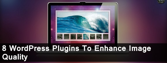 8 WordPress Plugins to Enhance Image Quality 1