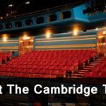 Try a night at the Cambridge Theatre 56