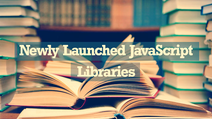 Newly Launched JavaScript Libraries for Experts 1