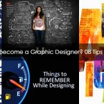 How to become a graphic designer? 08 Tips to Follow