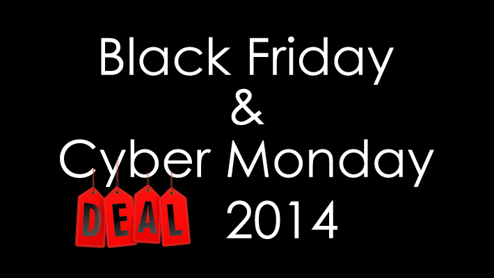 Black Friday and Cyber Monday Deals 2014