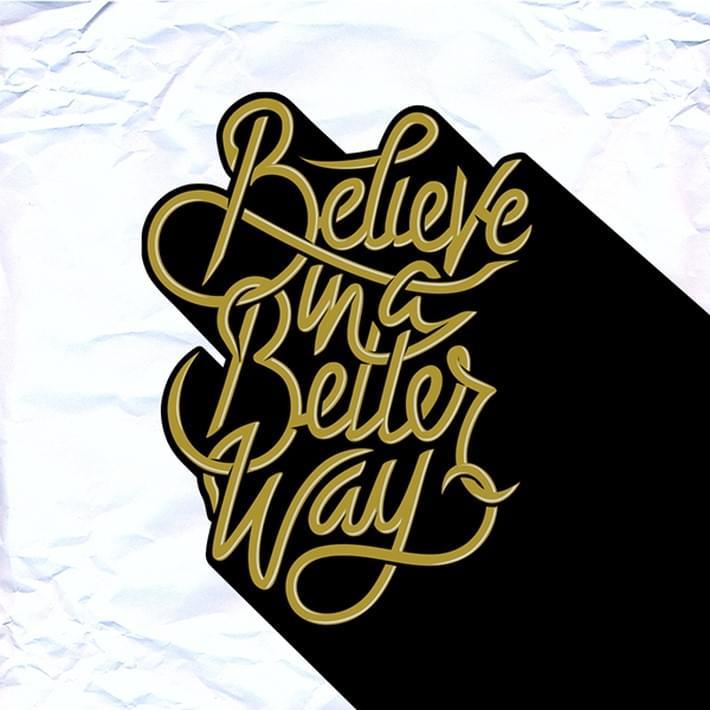 Believe-in-better-way