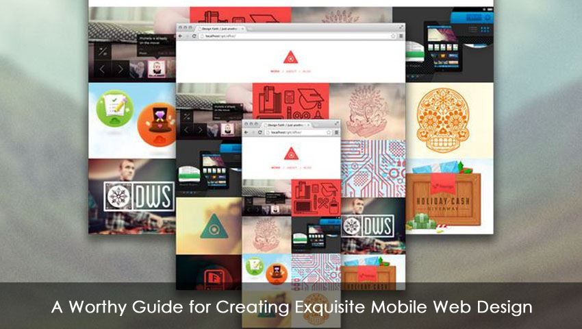 A Worthy Guide for Creating Exquisite Mobile Web Design