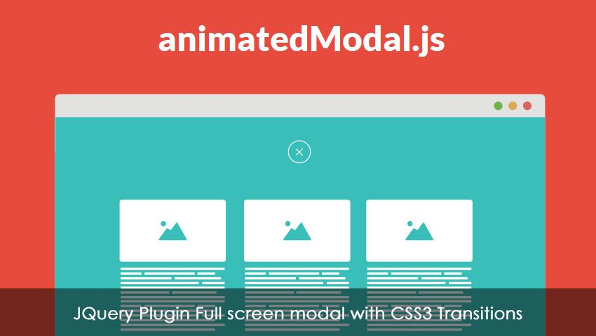 JQuery Plugin Full screen modal with CSS3 Transitions - Animated Modal.js