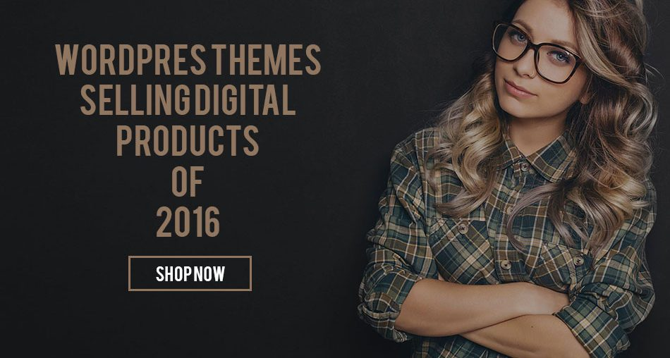 Perfect WordPress Themes Selling Digital Products of 2016
