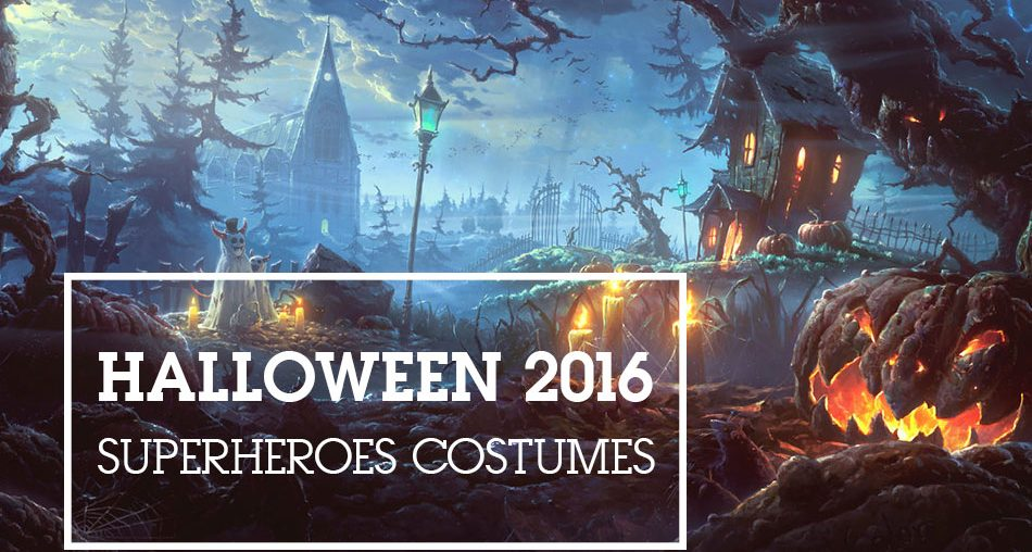 Halloween 2016 Superheroes Costumes